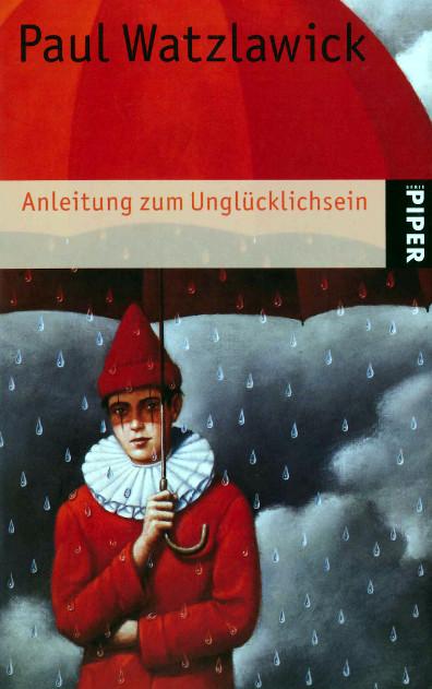 Paul Watzlawick Anleitung Zum Unglücklichsein